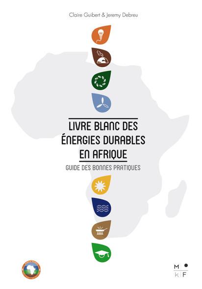 Livre Blanc des énergies durables en Afrique : Guide des bonnes pratiques