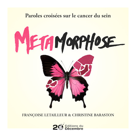 METAMORPHOSE, Paroles croisées sur le cancer du sein