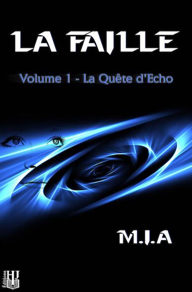 La Faille - Volume 1 : La quête d'Echo