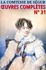 Comtesse de Ségur : Oeuvres complètes - N° 31 [Illustré]