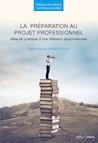 La préparation au projet professionnel : Mise en pratique d'une réflexion psychosociale