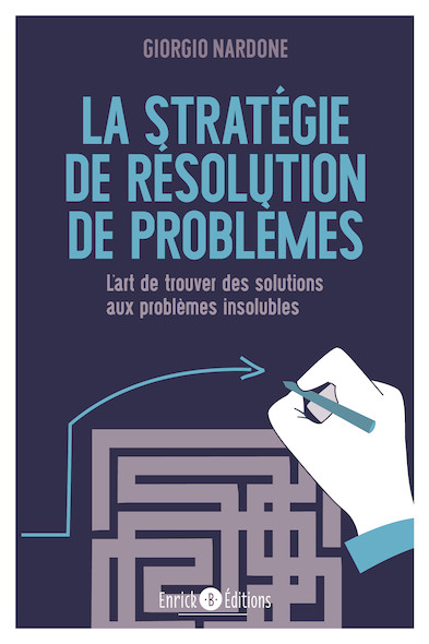 La stratégie de résolution de problèmes : L'art de trouver des solutions aux problèmes insolubles