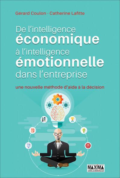 De l'intelligence économique à l'intelligence émotionnelle : Une nouvelle méthode d'aide à la décision