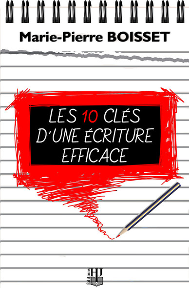 Les 10 clés d'une écriture efficace