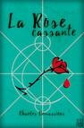 La Rose cassante