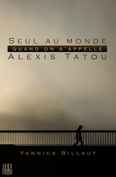 Seul au monde quand on s'appelle Alexis Tatou