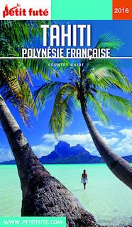 Tahiti 2016-2017 Petit Futé (avec cartes, photos + avis des lecteurs) | Auzias, Dominique