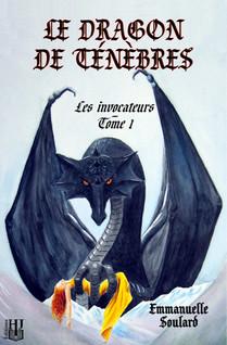 Le dragon de ténèbres (Les invocateurs - tome 1) | SOULARD, Emmanuelle