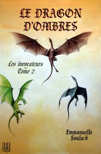 Le dragon d'ombres (Les invocateurs - tome 2) | SOULARD, Emmanuelle