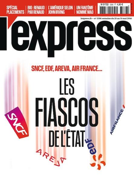 L'Express - Mai 2016 - Les Fiascos de l'état