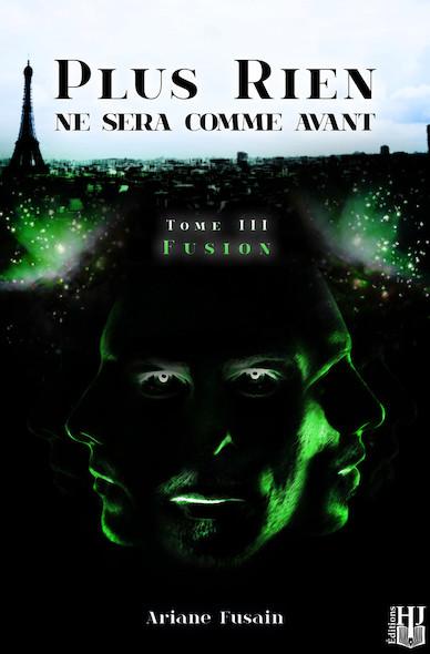 Fusion (Plus rien ne sera comme avant - Tome 3)