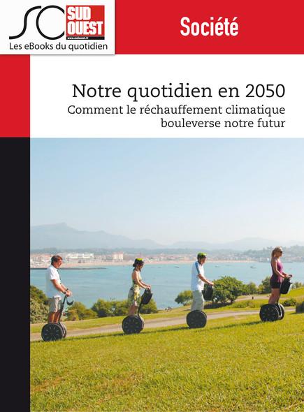 Notre quotidien en 2050 : Comment le réchauffement climatique bouleverse notre futur