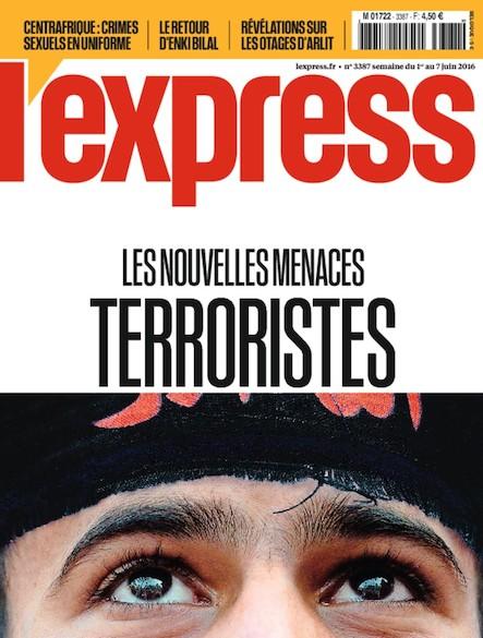 L'Express - Juin 2016 - Les Nouvelles menaces terroristes