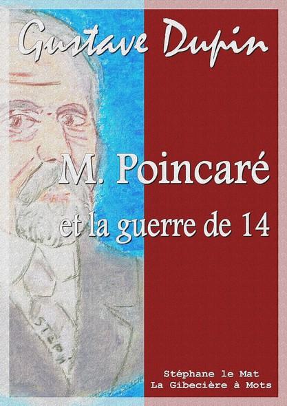 M. Poincaré et la guerre de 14