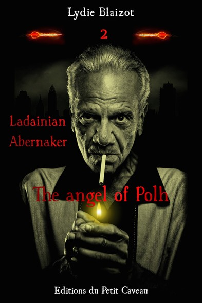 The angel of Polh : Ladainian Abernaker, T2