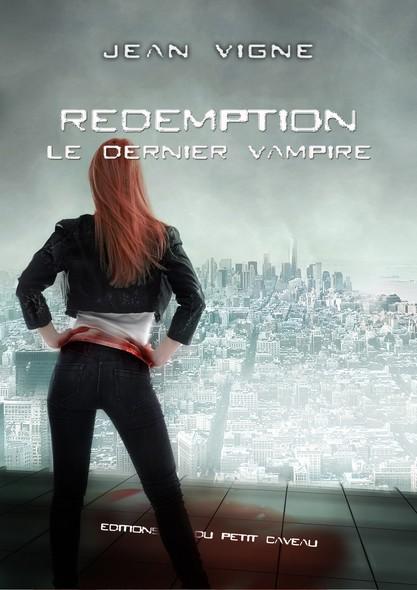 Rédemption : Le dernier vampire, T3