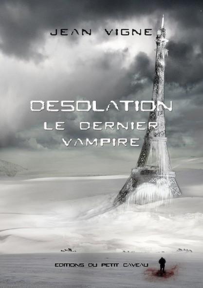 Désolation : Le dernier vampire, T1