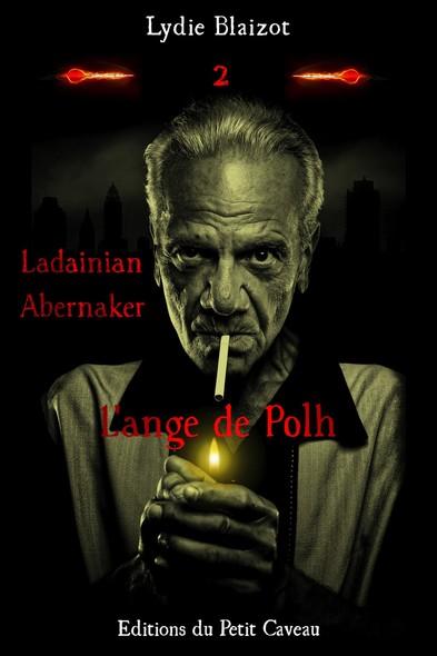 L'ange de Polh : Ladainian Abernaker, T2