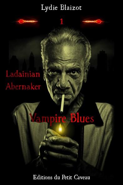 Vampire Blues : Ladainian Abernaker, T1