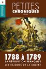 Petites Chroniques #9 : La Révolution française — 1788 à 1789, les raisons de la colère : Petites Chroniques, T9