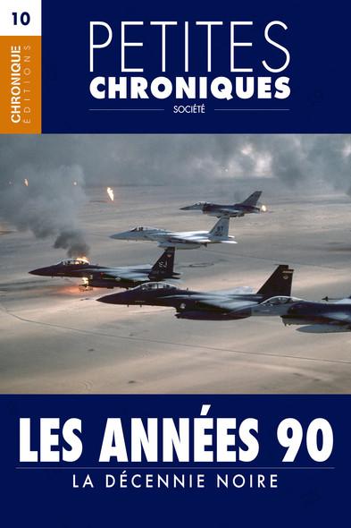 Petites Chroniques #10 : Les Années 90 — La décennie noire : Petites Chroniques, T10