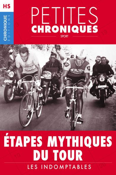 Hors-série #2 : Étapes mythiques du Tour — Les indomptables : Hors Série - Petites Chroniques, T2