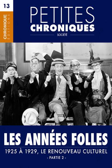 Petites Chroniques #13 : Les années folles — 1925 à 1929, Le renouveau culturel - Partie 2 : Petites Chroniques, T13