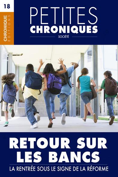 Petites Chroniques #18 :  Retour sur les bancs — La rentrée sous le signe de la réforme : Petites Chroniques, T18