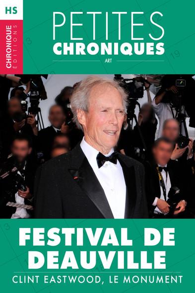 Hors-série #4 : Festival de Deauville — Clint Eastwood, le monument : Hors Série - Petites Chroniques, T4