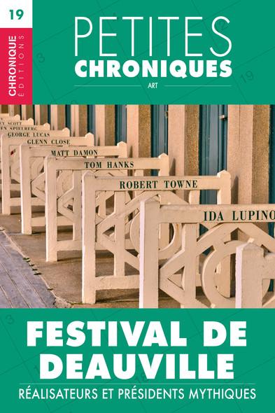 Petites Chroniques #19 : Festival de Deauville — Réalisateurs et Présidents mythiques : Petites Chroniques, T19