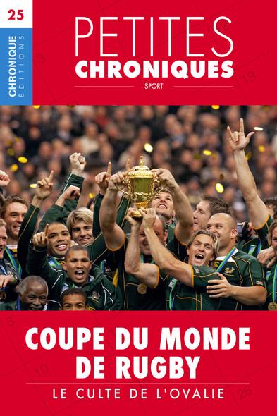Petites Chroniques #25 : Coupes du Monde de Rugby — Le culte de l'ovalie : Petites Chroniques, T25