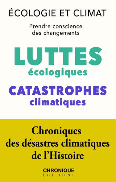 Écologie et Climat : luttes écologiques et Catastrophes climatiques : Petites Chroniques, T27