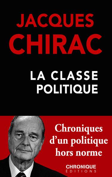 Jacques Chirac — La Classe politique : Petites Chroniques, T29