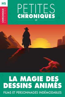 Hors-série #6 : La magie des dessins animés — Films et personnages indémodables - Hors Série - Petites Chroniques, T6 | Chronique, Éditions