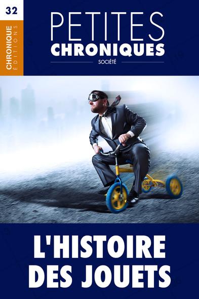 Petites Chroniques #32 : L'Histoire des jouets : Petites Chroniques, T32