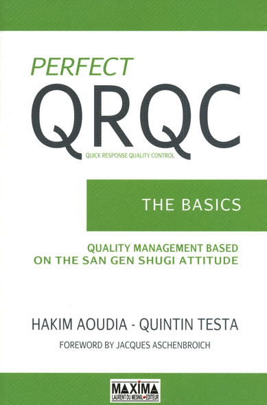 Perfect QRQC - The Basics : Quality Management Based on the San Gen Shugi Attitude