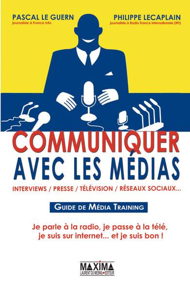 Communiquer avec les médias : Interview, presse, télévision, réseaux sociaux