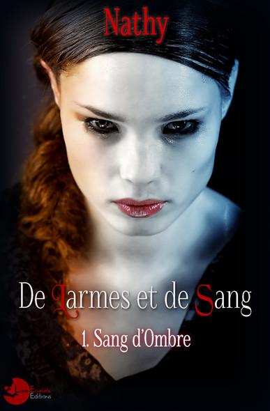 De Larmes et de Sang : Sang d'Ombre tome 1