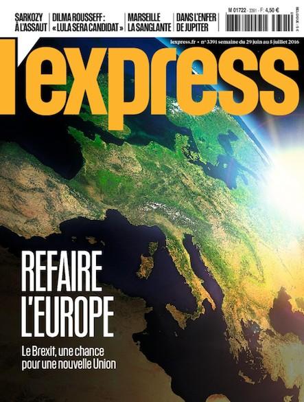 L'Express - Juin 2016 - Refaire l'Europe