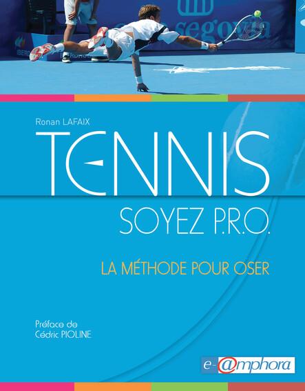 Tennis - Soyez P.R.O. : La méthode pour oser