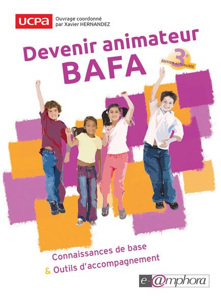 Devenir animateur BAFA : Connaissances de base et outils d'accompagnement