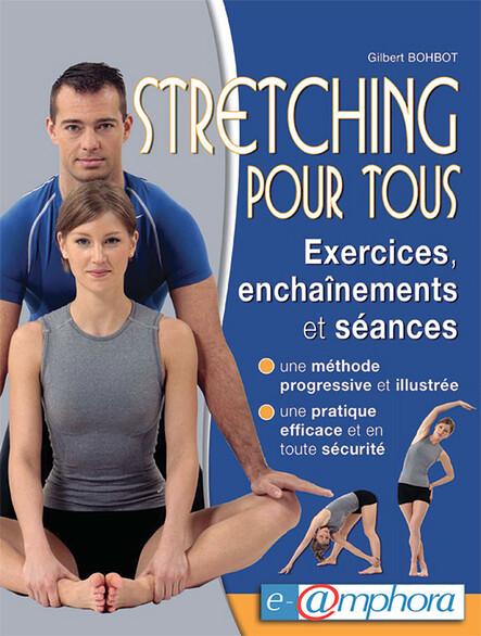 Stretching pour tous : Exercices, entraînements et séances