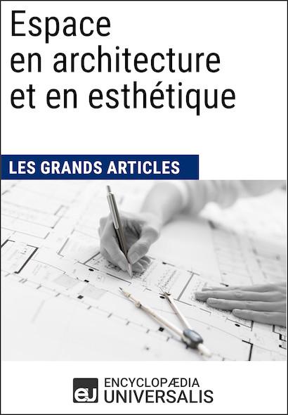 Espace en architecture et en esthétique (Les Grands Articles)