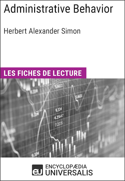 Administrative Behavior. A Study of Decision-Making Processes in Administrative Organization de Herbert Alexander Simon