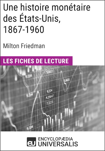 Une histoire monétaire des États-Unis, 1867-1960, de Milton Friedman