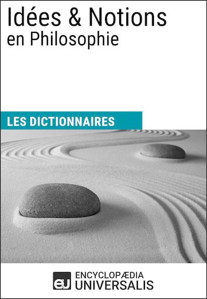Dictionnaire des Idées & Notions en Philosophie