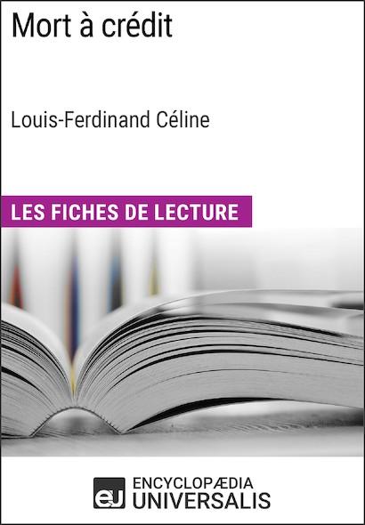 Mort à crédit de Louis-Ferdinand Céline (Les Fiches de Lecture d'Universalis)
