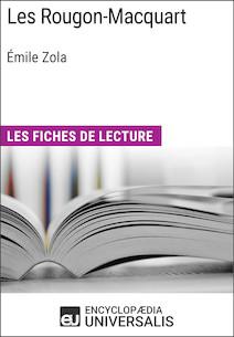 Les Rougon-Macquart d'Émile Zola | Universalis, Encyclopaedia