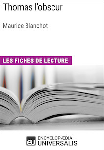 Thomas l'obscur de Maurice Blanchot | Universalis, Encyclopaedia