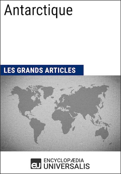 Antarctique (Les Grands Articles d'Universalis)